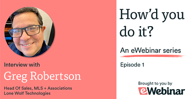 eWebinar series How'd you do it episode 1 with Greg Robertson from W+R Studios