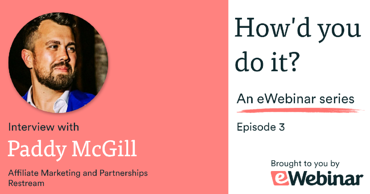 How'd you do it episode 3 with Paddy McGill on how SaaS companies can launch their first partnership program