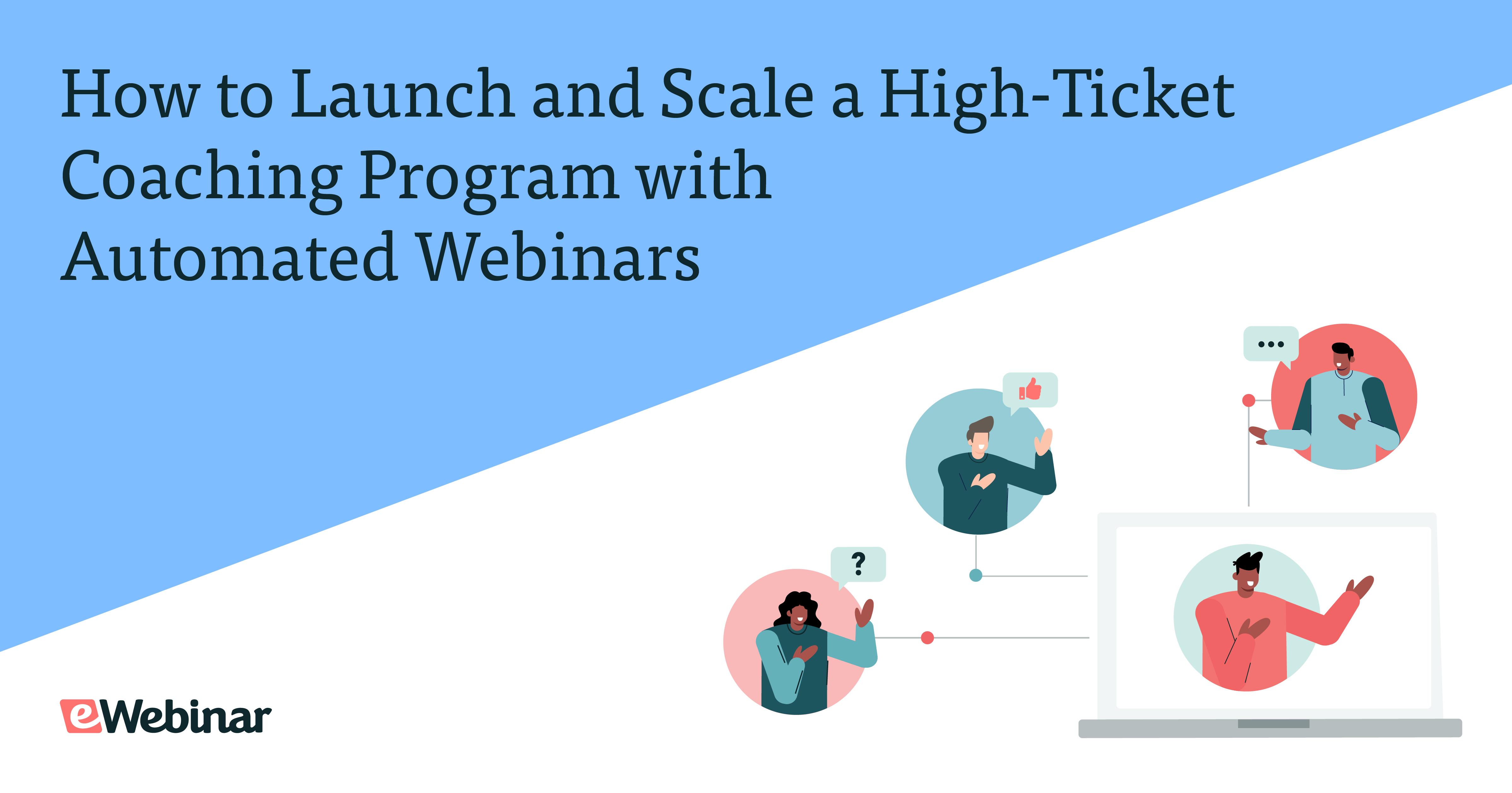 How to Launch and Scale a High-Ticket Coaching Program with Automated Webinars