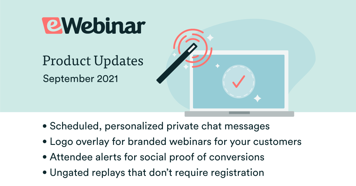eWebinar Updates: Private Messages, Logo Overlay, Conversion Alerts, and Ungated Replays