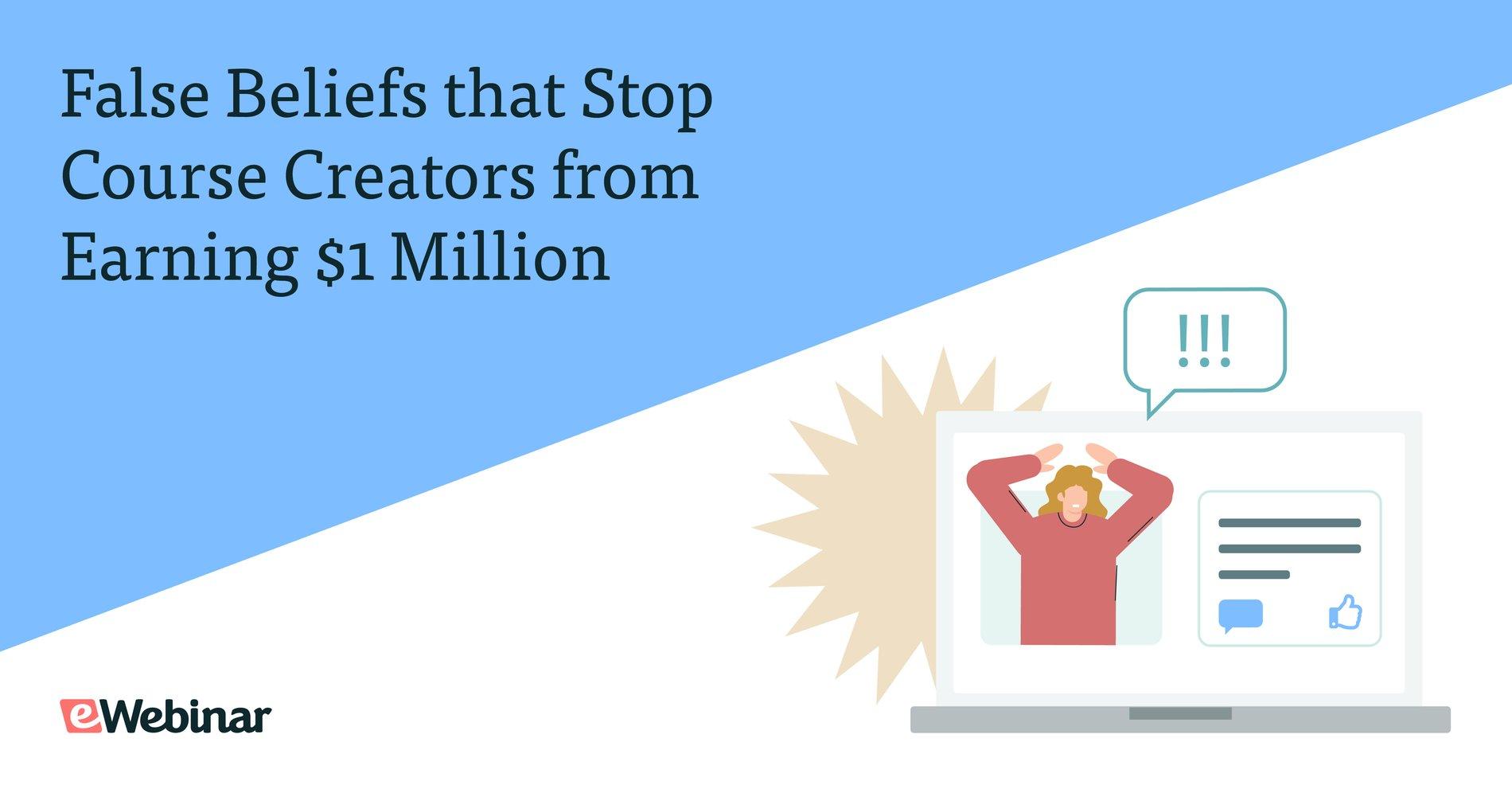 False Beliefs that Stop Course Creators from Earning $1 Million