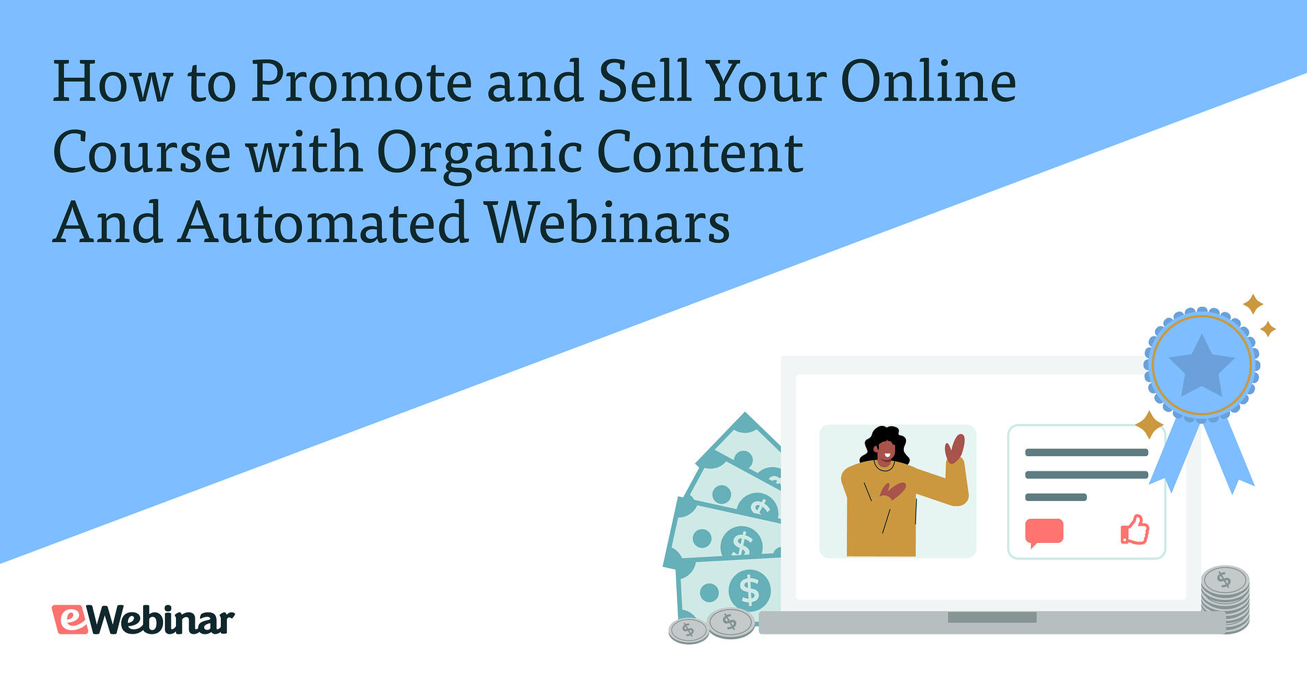 How to Promote and Sell Your Online Course with Organic Content and Automated Webinars