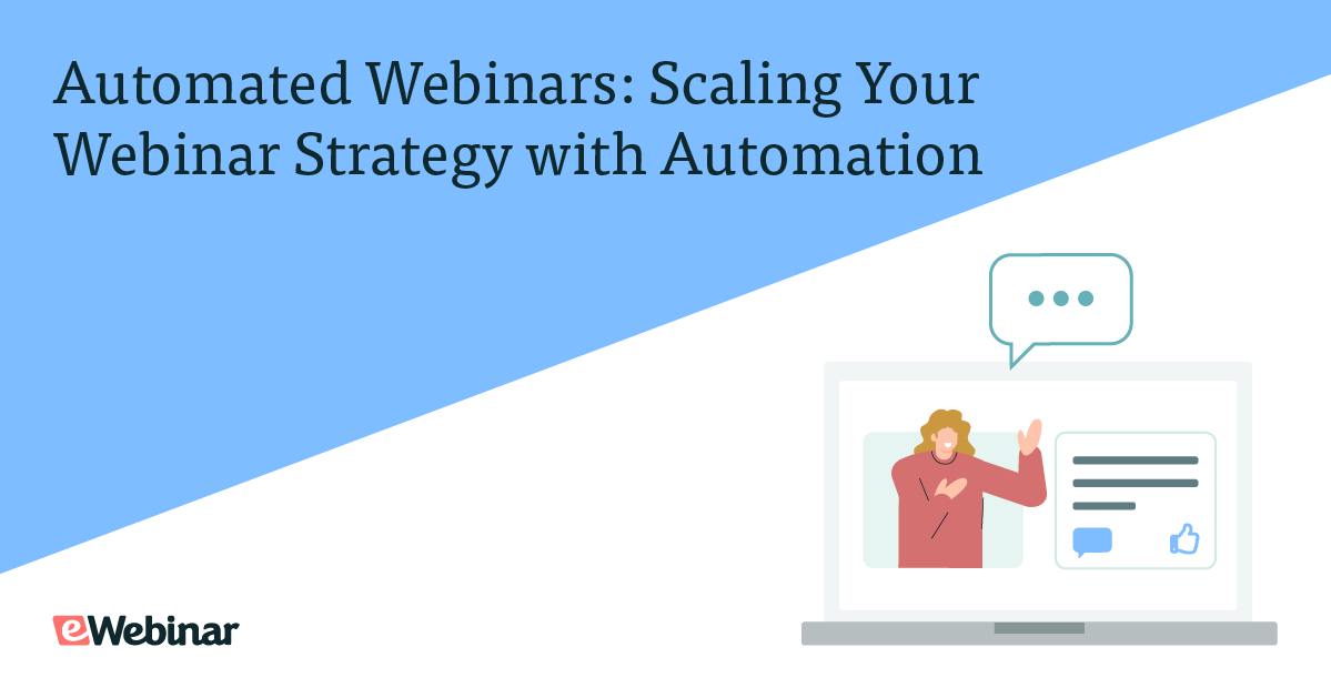 Automated Webinars: Scaling Your Webinar Strategy with Automation