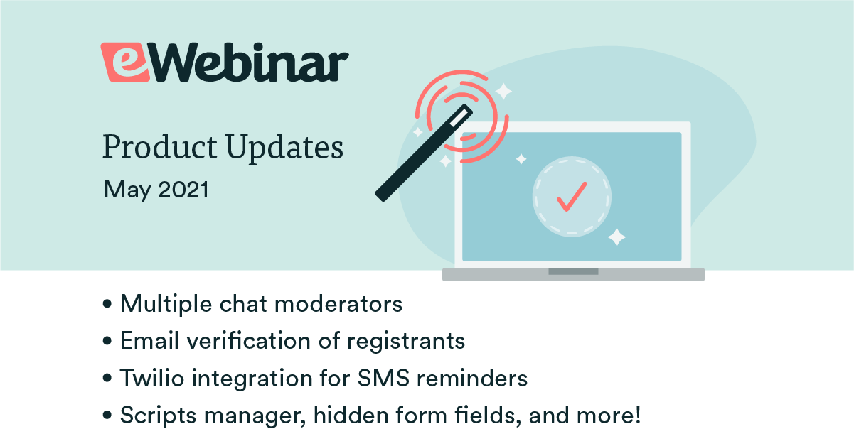 eWebinar Updates: Multiple chat moderators, Exit Room settings, and SMS reminders