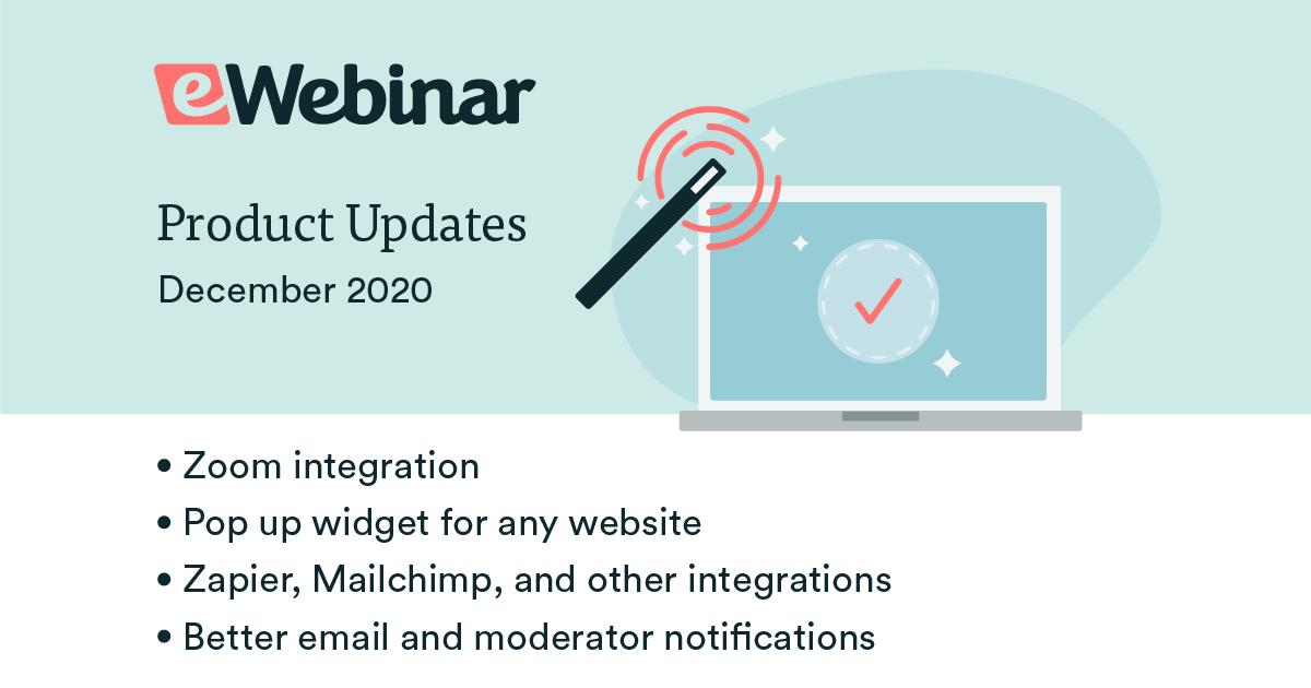 eWebinar Updates: Zoom integration, pop-up widget and more