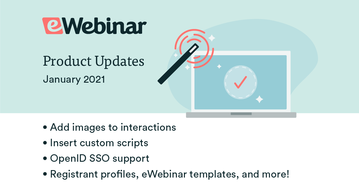 eWebinar Updates: Images in interactions, inserting custom scripts, and more