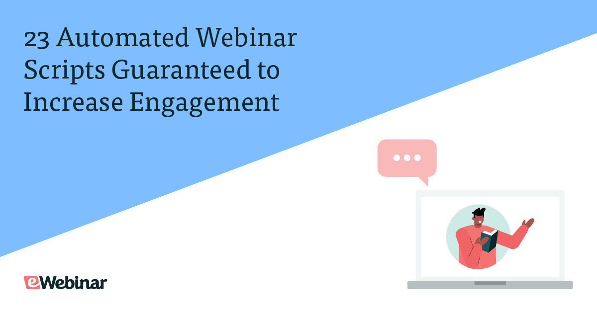 20+ Automated Webinar Scripts Guaranteed to Increase Engagement