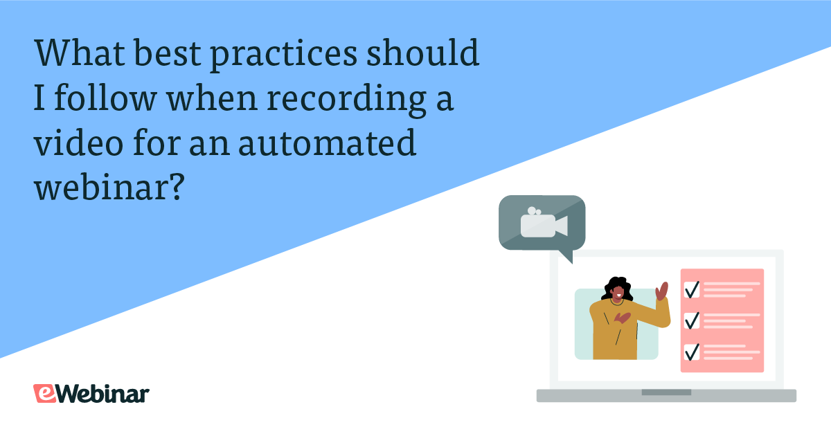 [JOIN eWebinar] What best practices should I follow when recording a video for an automated webinar?